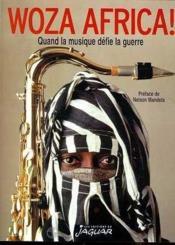Woza Africa Quand La Musique Defie La Guerre - Couverture - Format classique