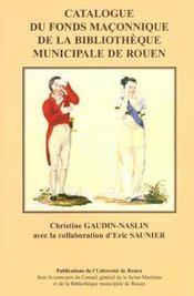 Franc-Maconnerie Et Histoire. Un Patrimoine Regional. Catalogue Du Fo Nds Maconnique De La Bibliothe - Intérieur - Format classique