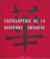 Encyclopédie de la diaspora chinoise - Couverture - Format classique