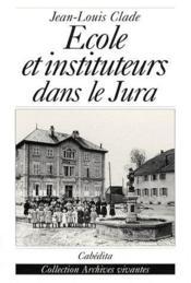 Ecole Et Instituteurs Dans Le Jura - Couverture - Format classique