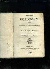 Histoire De Louvain Depuis Son Origine Jusqu Aujourd Hui. - Couverture - Format classique