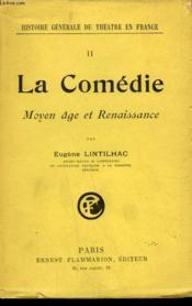 Histoire Generale Du Theatre En France. Tome 2 : La Comedie. Moyen Age Et Renaissance. - Couverture - Format classique