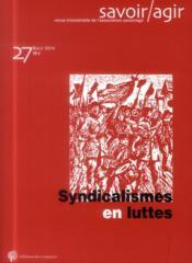 Savoir/agir N.27 ; syndicalismes en/de luttes - Couverture - Format classique