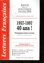 Revue De La Politique Francaise - Mensuel N°479 - 1957-1997 40 Ans! Temoignages Anciens Et Recents - Grands Inities Et Agents D'Influence A Davos - Couverture - Format classique