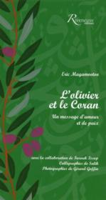 L'olivier et le Coran ; un message d'amour et de paix - Couverture - Format classique