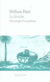 Le Fetiche ; Genealogie D'Un Probleme - Intérieur - Format classique