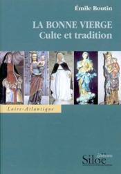 La bonne vierge - culte et tradition - Couverture - Format classique