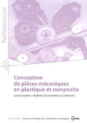 Conception de pieces mecaniques en plastique et composite ; performances resultats des actions collect - Couverture - Format classique