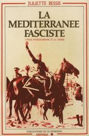 La Méditerranee fasciste ; l'Italie mussolinienne et la Tunisie - Couverture - Format classique
