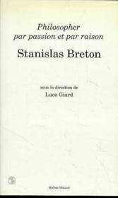 Stanislas Breton, Philosopher Par Passion Et Par Raison - Couverture - Format classique