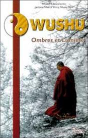 Wushu ; ombres et lumière - Couverture - Format classique