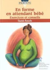 En forme en attendant bébé ; exercices et conseils - Couverture - Format classique