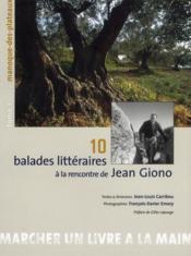 10 balades littéraires à la rencontre de Jean Giono t.1 ; manoque-des-plateaux - Couverture - Format classique