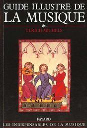 Guide illustre de la musique tome 1 - sciences de la musique - histoire de la musique de la prehisto - Intérieur - Format classique