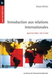Introduction aux relations internationales (4e édition) - Couverture - Format classique