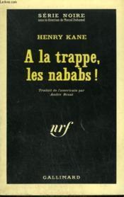 A La Trappe, Les Nabads ! Collection : Serie Noire N° 865 - Couverture - Format classique