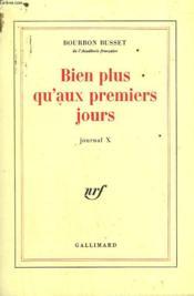 Bien Plus Qu'Aux Premiers Jours. Journal X. - Couverture - Format classique