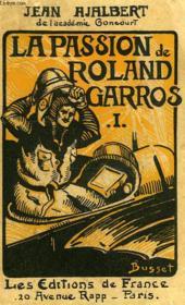La Passion De Roland Garros, Tomei & Tome Ii - Couverture - Format classique