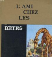 L'Ami Chez Les Betes - Couverture - Format classique