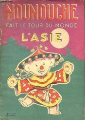 Nounouche - N°12 : Nounouche Fait Le Tour Du Monde - L'Asie. - Couverture - Format classique