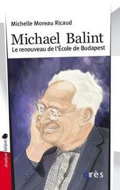 Michael Balint ; le renouveau de l'école de Budapest - Intérieur - Format classique