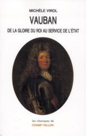 Vauban ; de la gloire du Roi au service de l'Etat - Couverture - Format classique