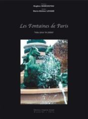 Les fontaines de Paris ; l'eau pour le plaisir - Couverture - Format classique