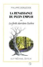La renaissance du plein emploi ou la foret derriere l'arbre - Couverture - Format classique