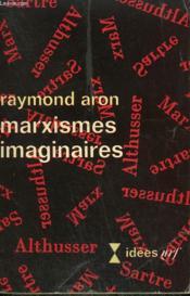 Marxismes Imaginaires. D'Une Sainte Famille A L'Autre. Collection : Idees N° 209 - Couverture - Format classique