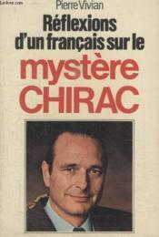 Reflexion Dun Francais Sur Le Mystere De Chirac. - Couverture - Format classique