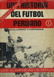 'Manguera', Un Historia Del Futbol Peruano, Las Olimpiadas De Berlin, Tomo I - Couverture - Format classique