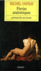 Féeries anatomiques ; généalogie du corps faustien - Couverture - Format classique