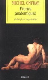 Féeries anatomiques ; généalogie du corps faustien - Intérieur - Format classique
