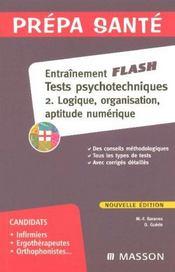 Entrainement flash tests psychotechniques t.2 ; logique, organisation, aptitude numerique (4e edition) - Intérieur - Format classique
