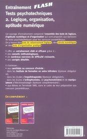 Entrainement flash tests psychotechniques t.2 ; logique, organisation, aptitude numerique (4e edition) - 4ème de couverture - Format classique