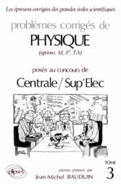 Problemes Corriges De Physique Centrale/Supelec Tome 3 1988-1989 - Couverture - Format classique