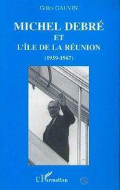 Michel Debre Et L'Ile De La Reunion 1959-1967 - Intérieur - Format classique