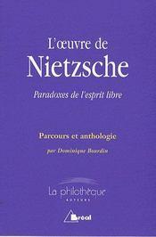 L'oeuvre de Nietzsche ; paradoxes de l'esprit libre - Intérieur - Format classique