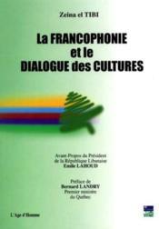 La Francophonie Et Le Dialogue Des Cultures - Couverture - Format classique