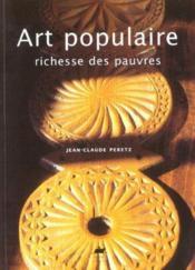 Art populaire, richesse des pauvres - Couverture - Format classique