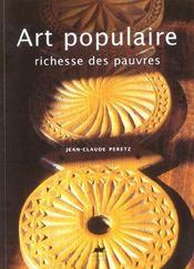 Art populaire, richesse des pauvres - Intérieur - Format classique