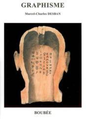 Les Origines Du Graphisme ; De La Prehistoire A Nos Jours - Couverture - Format classique