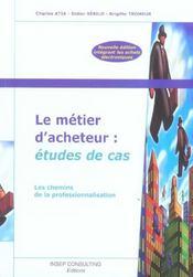 Le metier d'acheteur : etudes de cas. les chemins de la professionnalisation. nl (édition 2005) - Intérieur - Format classique
