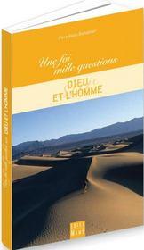 Une Foi, Mille Questions Sur... ; Dieu Et L'Homme - Intérieur - Format classique