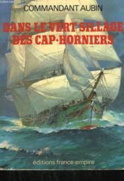 Dans Le Vert Sillage Des Cap-Horniers. - Couverture - Format classique