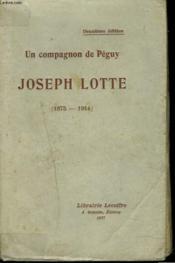 Un Compagnon De Peguy. Joseph Lotte (1875-1914). - Couverture - Format classique