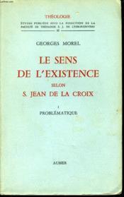 LE SENS DE L'EXISTENCE SELON S. JEAN DE LA CROIX n°1 : Problématique - Couverture - Format classique