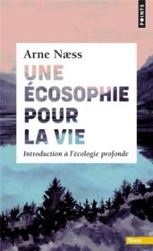 Une écosophie pour la vie ; introduction à l'écologie profonde - Couverture - Format classique