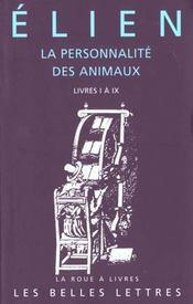 La personnalité des animaux t.1 ; livres I-IX - Intérieur - Format classique