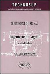 Traitement Du Signal Ingenierie Du Signal Theorie Et Pratique - Intérieur - Format classique